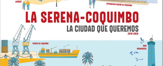 La Serena-Coquimbo: La Ciudad que queremos