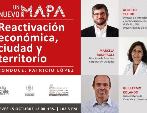Reactivación económica y ciudad, temas abordados  en el nuevo capítulo del programa de Radio U. Chile